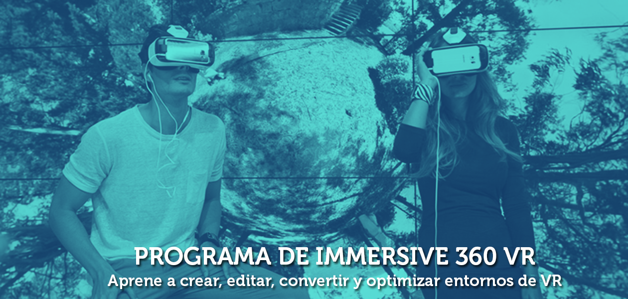 PROGRAMA IMMERSIVE 360/VR: AUDIO, VIDEO & PROGRAMMING.